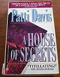 A House of Secrets, Patti Davis, 0451403193