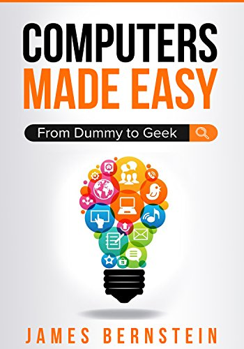Easy Made Software - Computers Made Easy: From Dummy To Geek