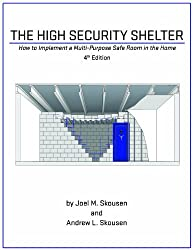 The High Security Shelter - How to Implement a Multi-Purpose Safe Room in the Home