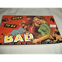 Born to Be Bad: Postcards from the Great Trash Films, Volume II