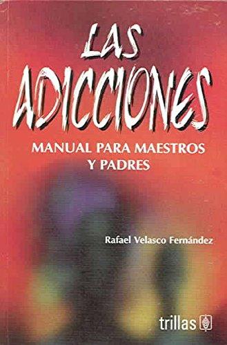 Read Online Las Adicciones/Addictions: Manual para maestros y padres (Spanish Edition) pdf