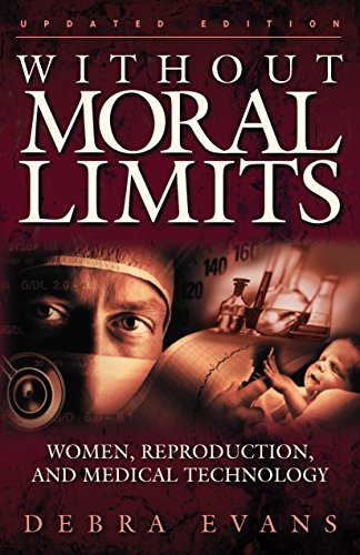 Without Moral Limits (Updated Edition): Women, Reproduction, and Medical Technology