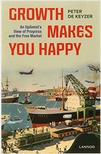 Book Growth Makes You Happy: An Optimist's View of Progress and the Free Market by Peter De Keyzer (2014-11-30)