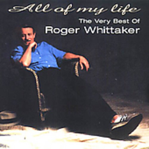 All of My Life: Very Best of (The Very Best Of Roger Whittaker)