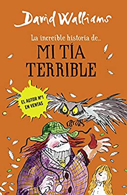 La increíble historia de... mi tía terrible Colección David Walliams: Amazon.es: Walliams, David, Rita da Costa García;: Libros