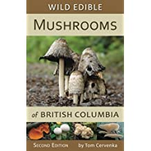 Wild Edible Mushrooms of British Columbia, Second Edition