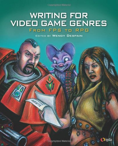 Writing for Video Game Genres: From FPS to RPGFrom Brand: A K Peters/CRC Press