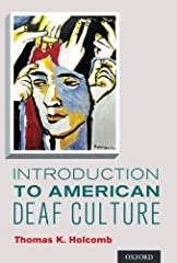 Introduction to American Deaf Culture is the only comprehensive textbook that provides a broad, yet in-depth, exploration of how Deaf people are best understood from a cultural perspective, with coverage of topics such as how culture is defin...