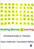 img - for Working Memory and Learning (text only) by Dr S. E Gathercole,T. P. Alloway book / textbook / text book