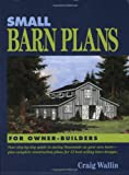 Small Barn Plans for Owner-Builders, Craig Wallin, 0933239378