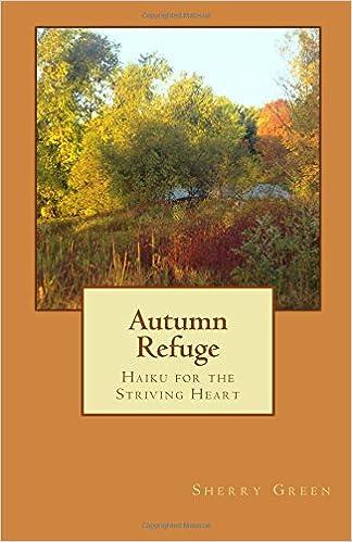 Autumn Refuge: Haiku for the Striving Heart