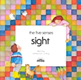 img - for Sight (Five Senses Series) by Rius, Maria, Parramon, J.M., Puig, J.J. (1985) Paperback book / textbook / text book