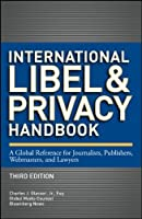 International Libel and Privacy Handbook, 3rd Edition Front Cover