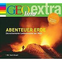 Abenteuer Erde: Die extremsten Lebensräume der Welt (Die GEOlino Hör-Bibliothek - Einzeltitel, Band 4)