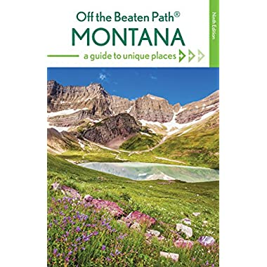 Montana Off the Beaten Path®: A Guide to Unique Places (Off the Beaten Path Series)
