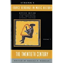 Strunk's Source Readings in Music History: The Twentieth Century (Revised Edition)  (Vol. 7) (Source Readings Vol. 7)