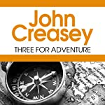 Three for Adventure | John Creasey