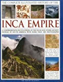 The Complete Illustrated History of the Inca