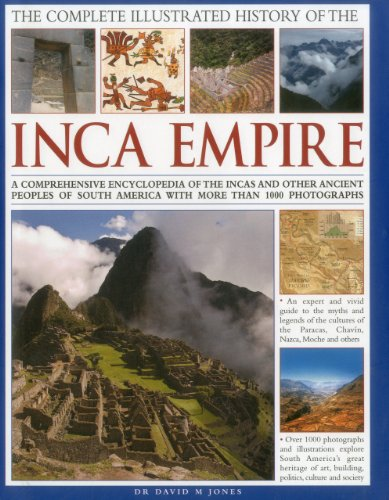 The Complete Illustrated History of the Inca Empire