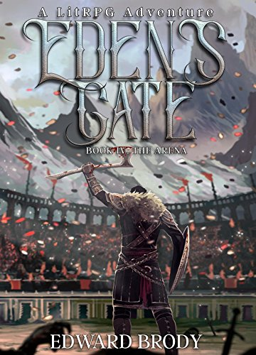 Eden's Gate: The Arena: A LitRPG Adventure cover