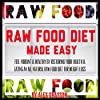 Raw Food Diet Made Easy