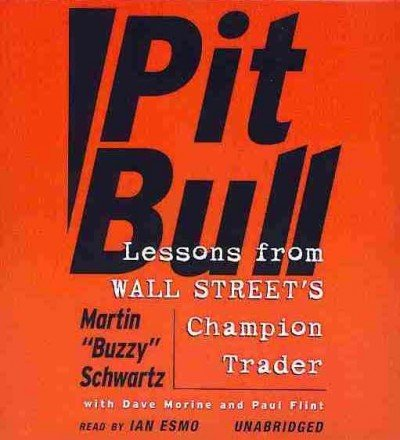 Pit Bull: Lessons from Wall Street's Champion Trader by Blackstone Audio Inc