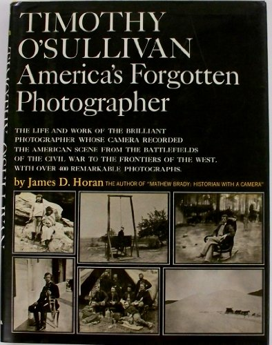Timothy Osullivan Civil War - Timothy O'Sullivan:  America's Forgotten Photographer