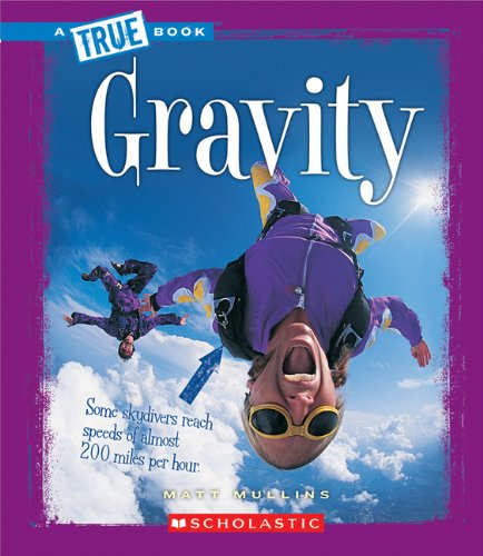 Download Gravity (True Books: Physical Science (Paperback)) PDF