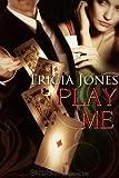 Play Me, Tricia Jones, 1605048186