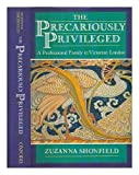 img - for The Precariously Privileged: A Professional Family in Victorian London book / textbook / text book