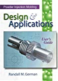 img - for Powder Injection Molding Design & Applications book / textbook / text book