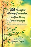 100 Things to Always Remember and One Thing to Never Forget, Douglas Pagels, 0883967545