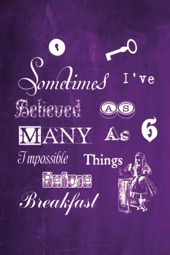 Alice in Wonderland Chalkboard Journal - Sometimes I've Believed As Many As Six Impossible Things Before Breakfast (Purple): 100 page 6