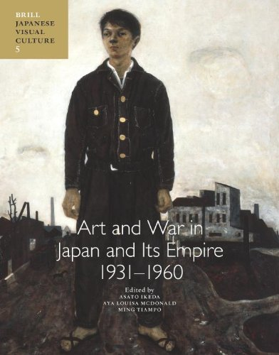 Art and War in Japan and Its Empire: 1931-1960 (Japanese Visual Culture)