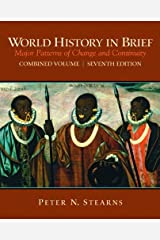 World History in Brief: Major Patterns of Change and Continuity, Combined Volume (7th Edition) Paperback