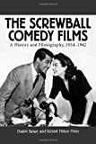 The Screwball Comedy Films: A History and Filmography, 1934-1942 (McFarland Classics)