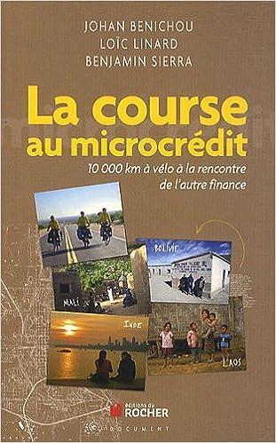 En ligne téléchargement gratuit La course au microcrédit : 10 000 km à vélo à la rencontre de l'autre finance epub pdf