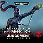 Assassinorum: The Emperors Judgement: Warhammer 40,000 | Joe Parrino