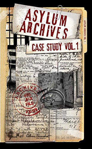 Asylum Archives Case Study Vol.1: True Accounts From The Insane]()