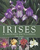 Irises: A Gardener's Encyclopedia