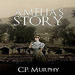 Amelia's Story | C P Murphy