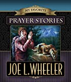 My Favorite Prayer Stories