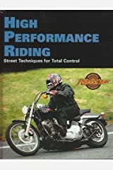 High Performance Riding: Street Techniques for Total Control (Motorcycle Riders Club Library) Hardcover