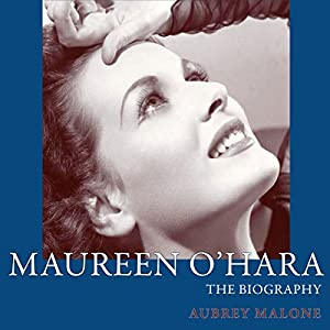 Maureen O'Hara: The Biography (Screen Classics) Audiobook