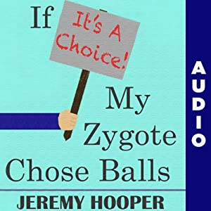 If It's a Choice, My Zygote Chose Balls Audiobook
