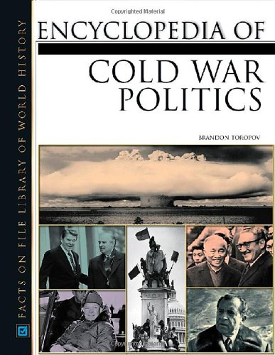 Encyclopedia of Cold War Politics (Facts on File Library of World History)