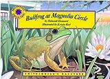 Bullfrog at Magnolia Circle, Deborah Dennard, 1931465398
