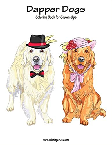 Amazon Dapper Dogs Coloring Book For Grown Ups 1 Volume 9781537652221 Nick Snels Books