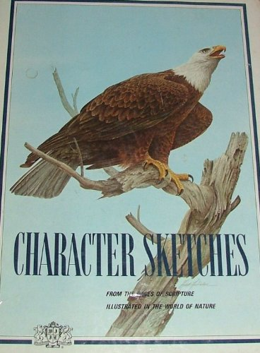 Character Sketches, From the Pages of Scripture Illustrated in the World of Nature, Vol. III