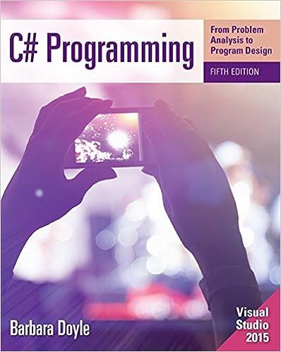 C# Programming: From Problem Analysis to Program Design ...